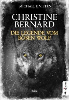 Christine Bernard. Die Legende vom bösen Wolf - Vieten, Michael E.