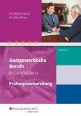 Gastgewerbliche Berufe in Lernfeldern. Hotelfachmann/Hotelfachfrau: Prüfungsvorbereitung