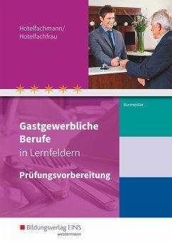 Gastgewerbliche Berufe in Lernfeldern. Hotelfachmann/Hotelfachfrau: Prüfungsvorbereitung - Burmeister, Lineke