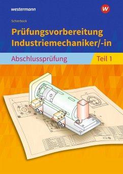 Prüfungsvorbereitung Industriemechaniker/-in - Schierbock, Peter