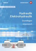 Hydraulik / Elektrohydraulik. Grundlagen: Arbeitsheft