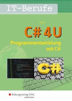 C# 4 U. Programmierentwicklung mit C#. Schülerband - Patett, Ingo