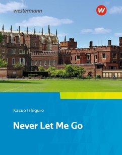 Never Let Me Go: Textbook. Camden Town Oberstufe - Zusatzmaterial zu der Ausgabe 2018 für Niedersachsen - Ishiguro, Kazuo