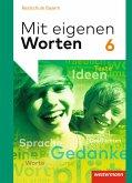 Mit eigenen Worten 6. Schülerband. Sprachbuch für bayerische Realschulen