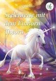 Seelenreise mit dem Einhorn Theora (eBook, ePUB)