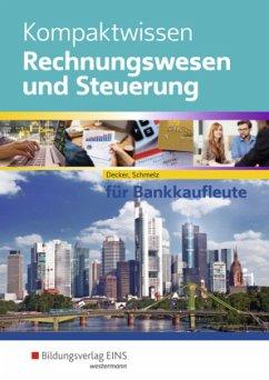 Kompaktwissen Rechnungswesen und Steuerung für Bankkaufleute. Schülerband - Decker, Peter; Schmelz, Mathias