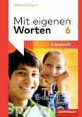 Mit eigenen Worten 6. Arbeitsheft. Sprachbuch für bayerische Mittelschulen