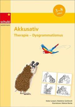 Akkusativ - Gumpert, Maike; Günteroth, Madeleine