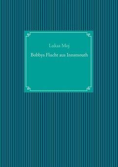 Bobbys Flucht aus Innsmouth
