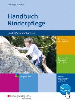 Handbuch Kinderpflege für die Berufsfachschule. Schülerband. Nordrhein-Westfalen - Vom Wege, Brigitte;Wessel, Mechthild