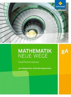 Mathematik Neue Wege SII. Qualifikationsphase Grundkurs: Arbeitsbuch. Niedersachsen