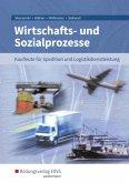 Wirtschafts- und Sozialprozesse für Kaufleute für Spedition und Logistikdienstleistung. Schülerband
