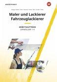 Maler und Lackierer / Fahrzeuglackierer. Lernfelder 1-4: Arbeitsaufträge