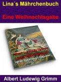Lina´s Mährchenbuch - Eine Weihnachtsgabe (eBook, ePUB)