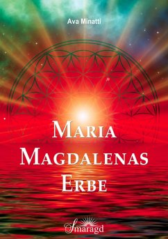 Maria Magdalenas Erbe (eBook, ePUB) - Minatti, Ava