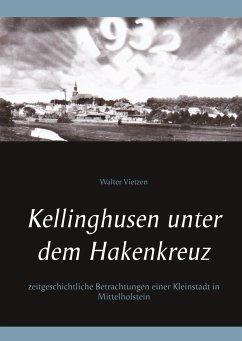Kellinghusen unter dem Hakenkreuz - Vietzen, Walter