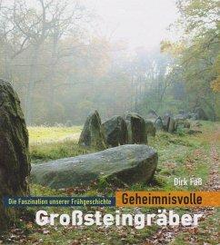 Geheimnisvolle Großsteingräber - Faß, Dirk