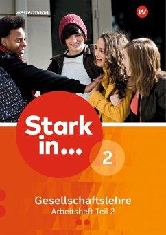 Stark in ... Gesellschaftslehre 2 Teil 2. Arbeitsheft