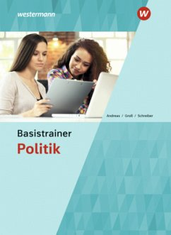 Basistrainer Politik. Schülerband - Andreas, Heinz; Groß, Hermann; Schreiber, Bernd