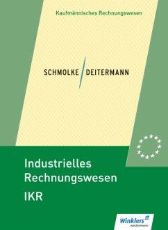 Schülerband / Industrielles Rechnungswesen IKR - Schmolke, Siegfried; Deitermann, Manfred