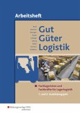 Gut - Güter - Logistik. 1. und 2. Ausbildungsjahr. Arbeitsheft