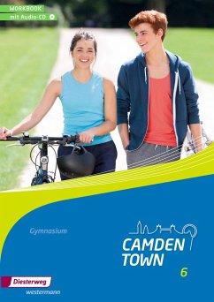 Camden Town 6. Workbook mit Audio-CD. Allgemeine Ausgabe. Gymnasien