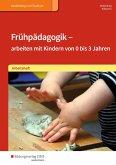 Frühpädagogik - arbeiten mit Kindern von 0 bis 3 Jahren. Arbeitsheft