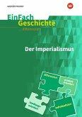 Der Imperialismus. EinFach Geschichte ...unterrichten