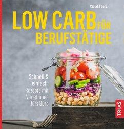Low Carb für Berufstätige (eBook, ePUB) - Lenz, Claudia