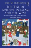 The Rise of Science in Islam and the West (eBook, ePUB)
