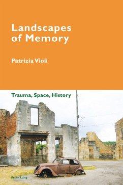 Landscapes of Memory (eBook, ePUB) - Violi, Patrizia