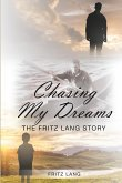 Chasing My Dreams: The Fritz Lang Story: Book One