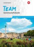 TEAM 8-10. Arbeitsbuch - Arbeitsbuch für Gemeinschaftskunde. Gymnasien. Baden-Württemberg