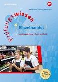 Prüfungswissen Einzelhandel. Abschlussprüfung Teil 1 und 2