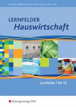 Lernfelder Hauswirtschaft. Schülerband - Diede, Martina; Fuhr, Alexander; Ruhfus-Hartmann, Barbara; Maier, Christine; Schwetje, Doris; Walgenbach, Christa