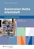 Basistrainer Mathe für Berufsfachschulen. Arbeitsheft. Nordrhein-Westfalen