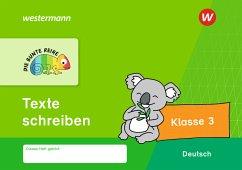 DIE BUNTE REIHE - Deutsch. Texte schreiben Klasse 3