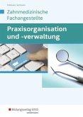 Praxisorganisation und -verwaltung für Zahnmedizinische Fachangestellte. Schülerband
