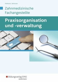 Praxisorganisation und -verwaltung für Zahnmedizinische Fachangestellte, Schülerband - Hofmann, Detlef; Verhuven, Johannes