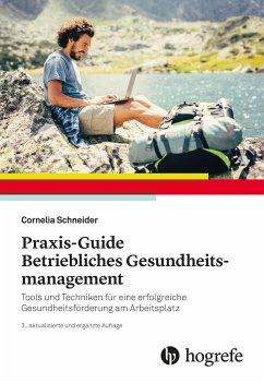 Praxis-Guide Betriebliches Gesundheitsmanagement - Schneider, Cornelia