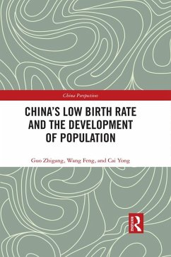 China's Low Birth Rate and the Development of Population (eBook, ePUB) - Yong, Cai; Feng, Wang; Zhigang, Guo
