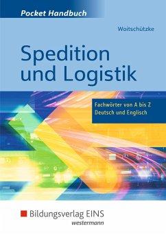 Pocket-Handbuch Spedition und Logistik - Woitschützke, Claus-Peter