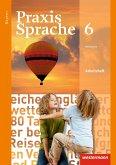 Praxis Sprache 6. Arbeitsheft. Bayern
