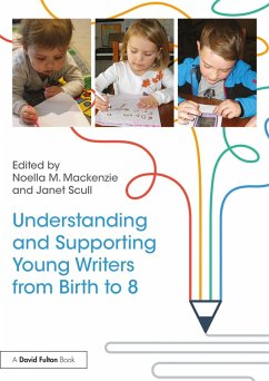 Understanding and Supporting Young Writers from Birth to 8 (eBook, PDF)