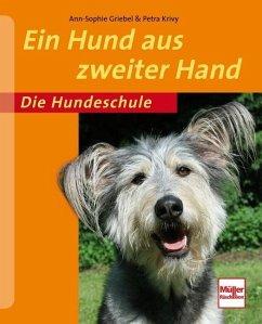 Ein Hund aus zweiter Hand (Mängelexemplar) - Griebel, Ann-Sophie; Krivy, Petra