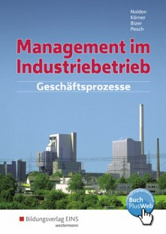 Management im Industriebetrieb. Schülerband - Bizer, Ernst; Körner, Peter; Nolden, Rolf-Günther; Pesch, Holger
