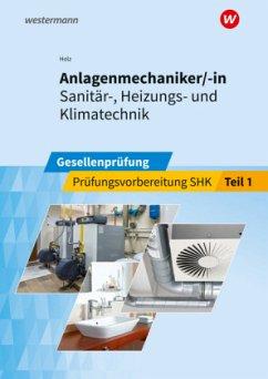 Anlagenmechaniker/-in Sanitär-, Heizungs- und Klimatechnik 1 - Holz, Thomas