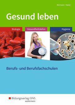 Gesund leben. Schülerband - Biermann, Bernd; Kaiser, Doris