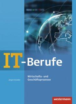 IT-Berufe. Wirtschafts- und Geschäftsprozesse: Schülerband - Gratzke, Jürgen
