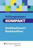 Prüfungswissen kompakt. Bankkaufmann/Bankkauffrau. Schülerband